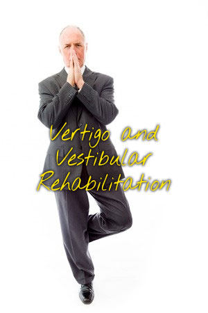 Vertigo and Vestibular Rehabilitation